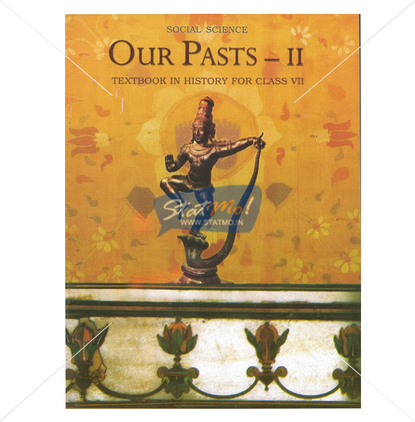 NCERT Our Pasts II History Book for Class VIIth by StatMo.in