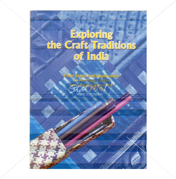 NCERT Exploring The Craft Tradition of India Book for Class XIth by StatMo.in